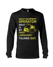 Heavy Equipment Operator 1st Language Talking Shit Long Sleeve Tee thumbnail