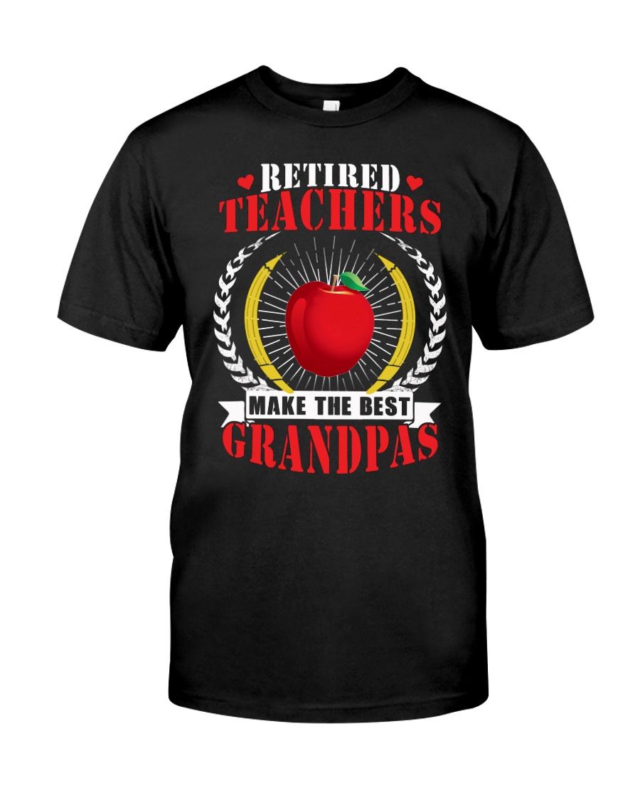 Retired Teachers Make The Best Grandpas Classic T-Shirt