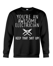 You're An Awesome Electrician Keep Crewneck Sweatshirt tile