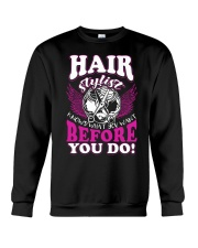 Hair Stylist Knows What You Want Before You Do Crewneck Sweatshirt thumbnail
