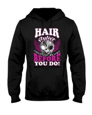 Hair Stylist Knows What You Want Before You Do Hooded Sweatshirt thumbnail