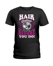 Hair Stylist Knows What You Want Before You Do Ladies T-Shirt thumbnail