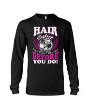 Hair Stylist Knows What You Want Before You Do Long Sleeve Tee thumbnail