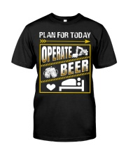 Plan For Today Operator Classic T-Shirt front