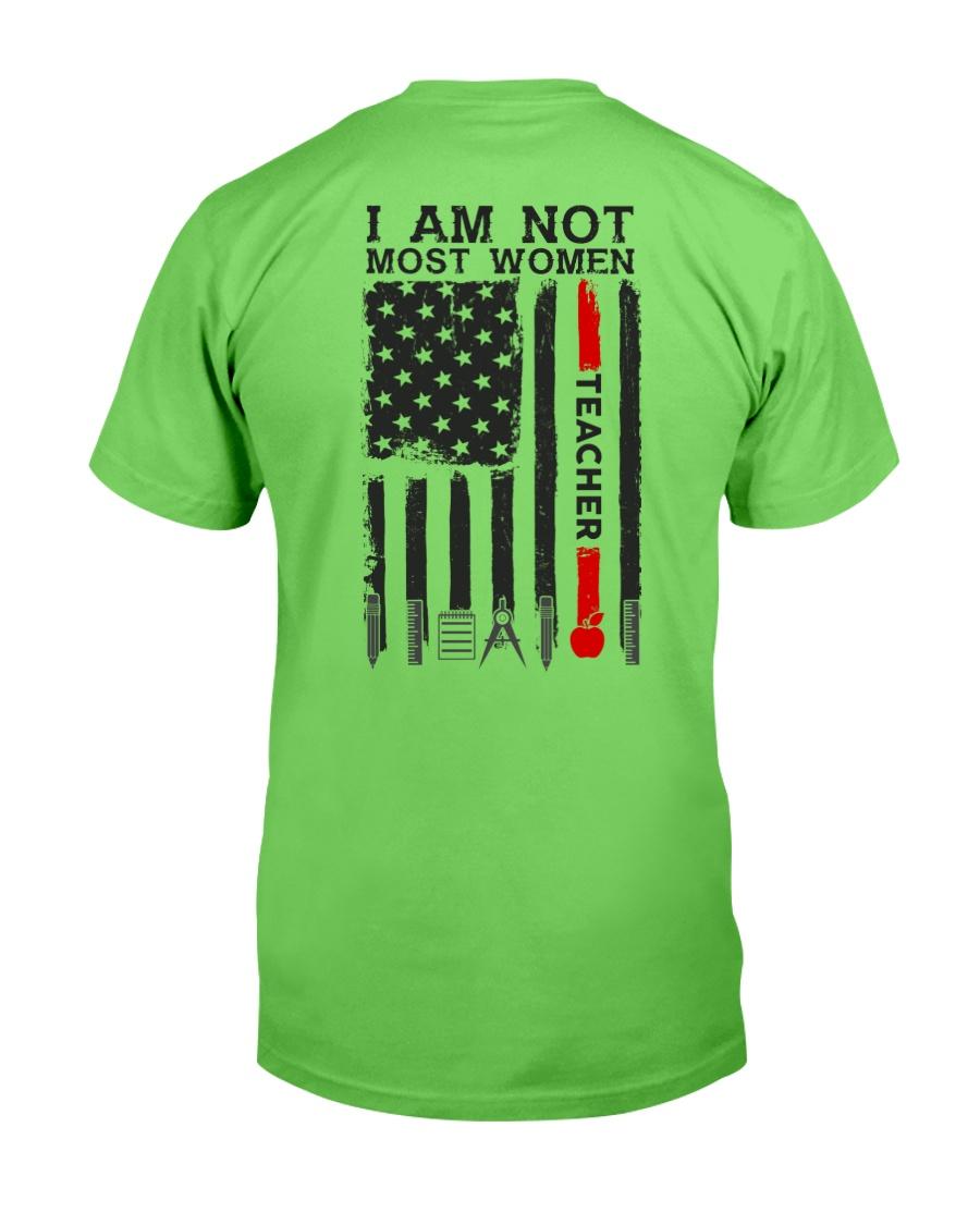 I Am Not Most Women Teacher Classic T-Shirt