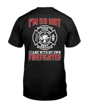 I Came With My Own Firefighter Classic T-Shirt back