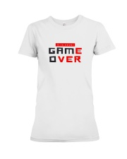 It Is Never Game Over - Ever Premium Fit Ladies Tee tile