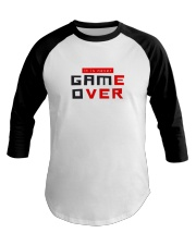 It Is Never Game Over - Ever Baseball Tee thumbnail