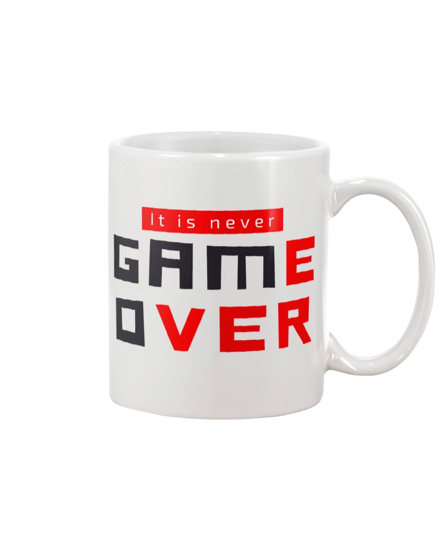 It Is Never Game Over - Ever Mug