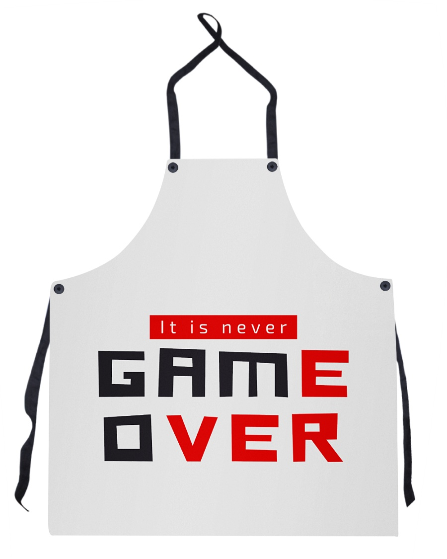 It Is Never Game Over - Ever Apron