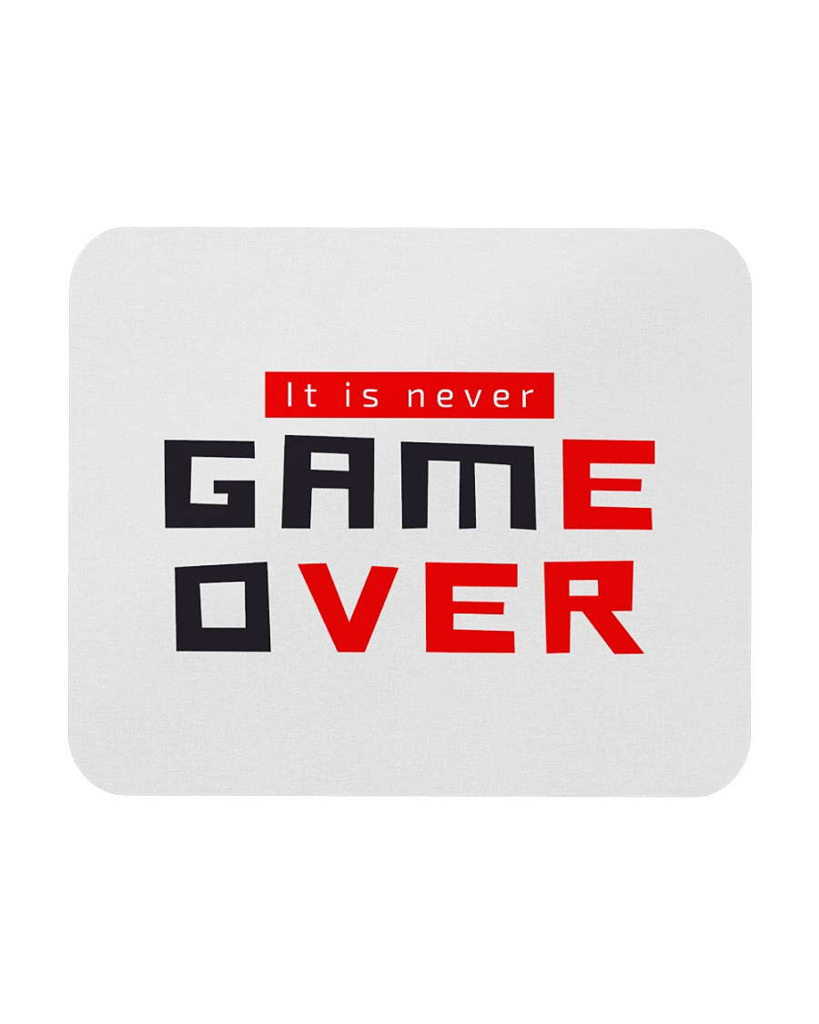 It Is Never Game Over - Ever Mousepad