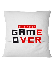 It Is Never Game Over - Ever Square Pillowcase back