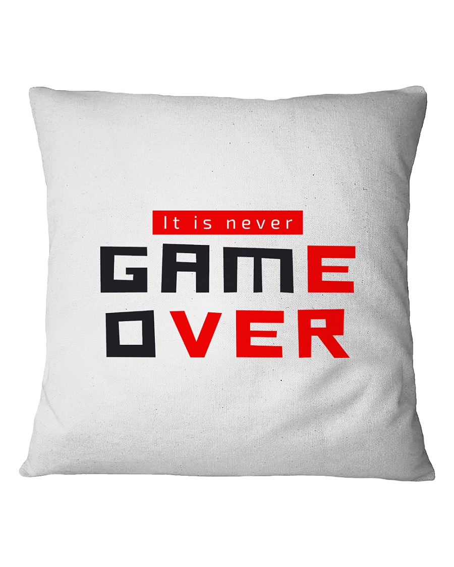 It Is Never Game Over - Ever Square Pillowcase