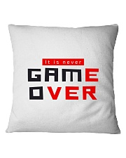 It Is Never Game Over - Ever Square Pillowcase tile