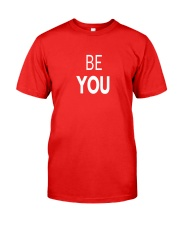 Be You Classic T-Shirt front