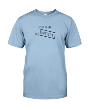 Stop Being So Uptight Premium Fit Mens Tee front