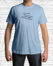 Stop Being So Uptight Premium Fit Mens Tee lifestyle-mens-crewneck-front-1