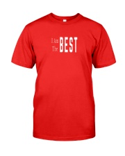 I Am The Best Classic T-Shirt thumbnail