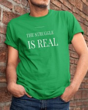 The Struggle Is Real Classic T-Shirt apparel-classic-tshirt-lifestyle-26