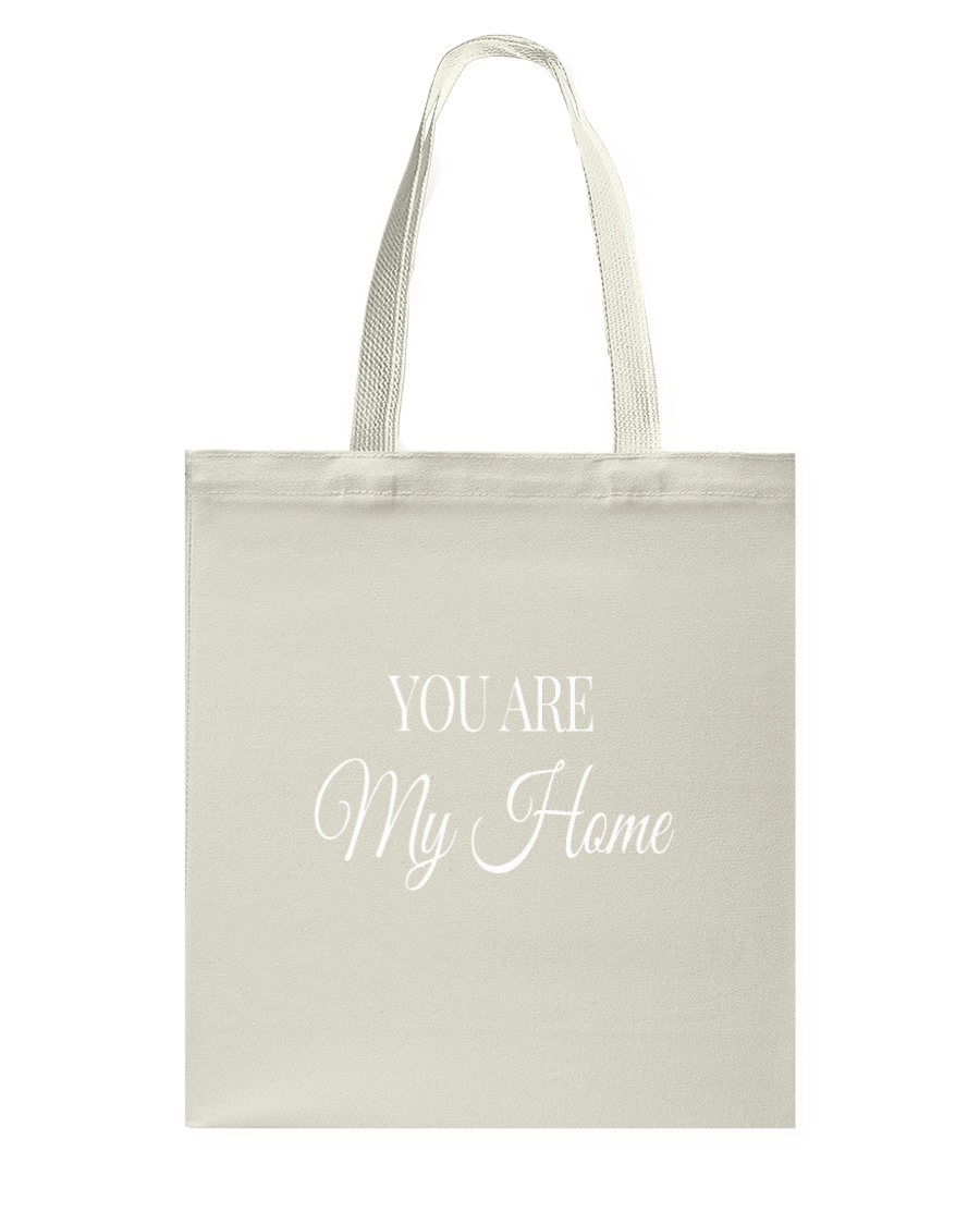 You Are My Home Tote Bag