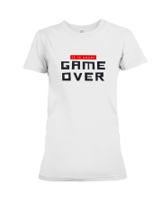 It Is Never Game Over Premium Fit Ladies Tee tile