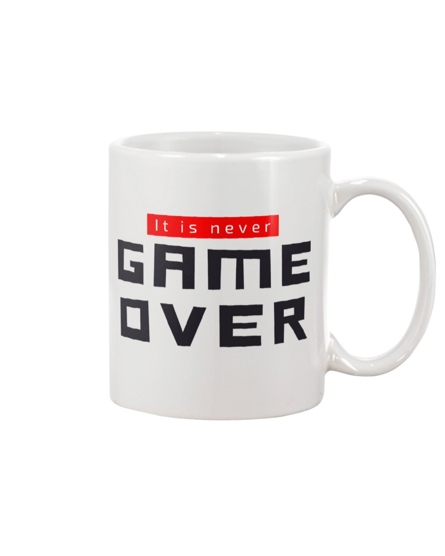 It Is Never Game Over Mug