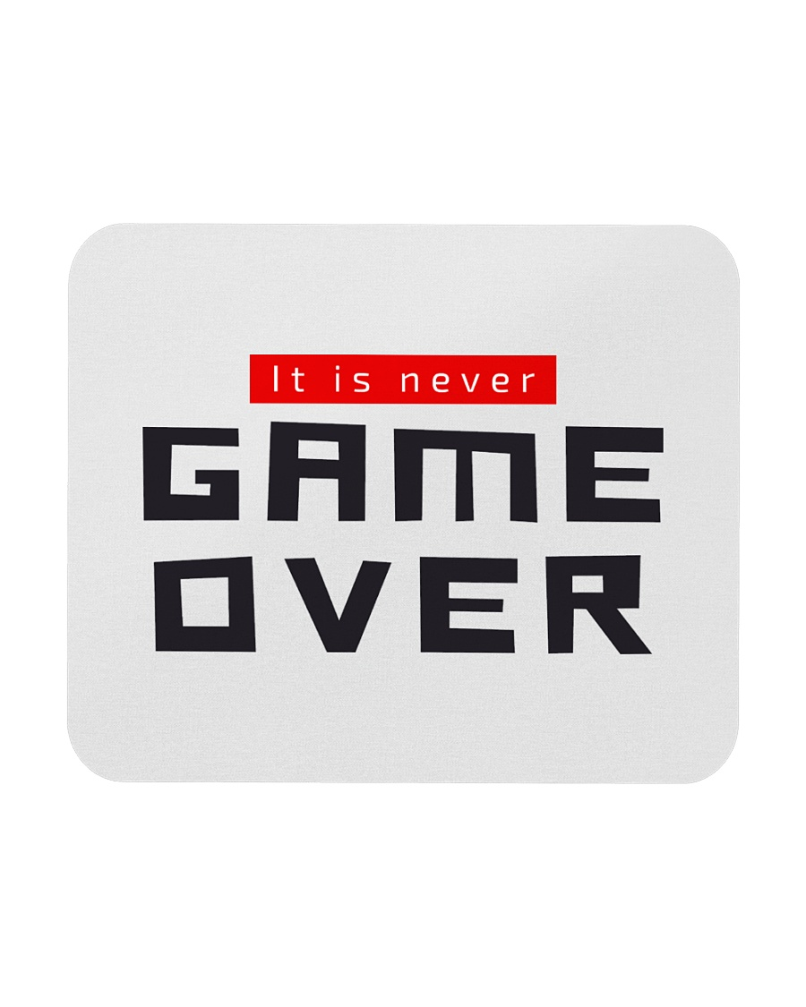 It Is Never Game Over Mousepad
