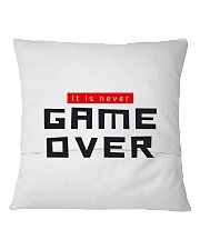 It Is Never Game Over Square Pillowcase back