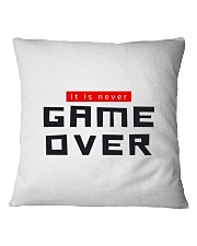 It Is Never Game Over Square Pillowcase thumbnail