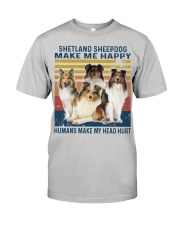 Shetland Sheepdog Make Me Happy Classic T-Shirt front