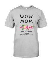 WOW MOM - PERFECT GIFT MAMAN Classic T-Shirt front