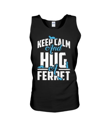 Keep Calm Hug Ferret