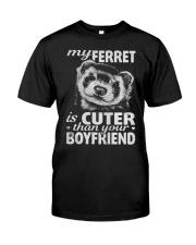 MY FERRET IS CUTER THAN YOUR BOYFRIEND Classic T-Shirt thumbnail