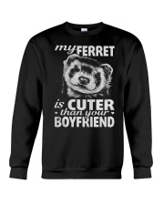 MY FERRET IS CUTER THAN YOUR BOYFRIEND Crewneck Sweatshirt thumbnail