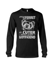 MY FERRET IS CUTER THAN YOUR BOYFRIEND Long Sleeve Tee thumbnail