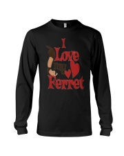 I love my Ferret Long Sleeve Tee thumbnail
