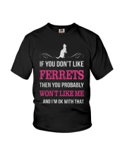 IF YOU DONT LIKE FERRETS Youth T-Shirt thumbnail