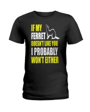 My Ferret Does Not Like You Ladies T-Shirt thumbnail