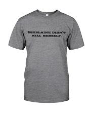 Ghislaine Didn't Kill Herself Classic T-Shirt thumbnail