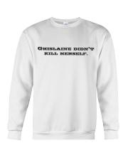 Ghislaine Didn't Kill Herself Crewneck Sweatshirt thumbnail