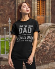 Dad and Bonus Dad Father's Day Gift for Him Classic T-Shirt apparel-classic-tshirt-lifestyle-06