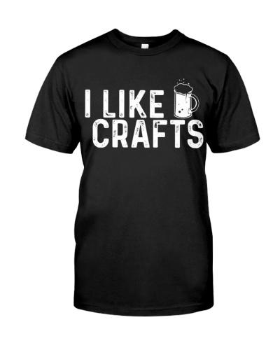 I Like Crafts Funny Drinking Shirt