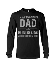 Dad and Bonus Dad Father's Day Gift for Him Long Sleeve Tee thumbnail