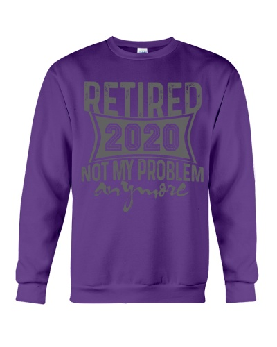 Retired 2020 Not My Problem Anymore