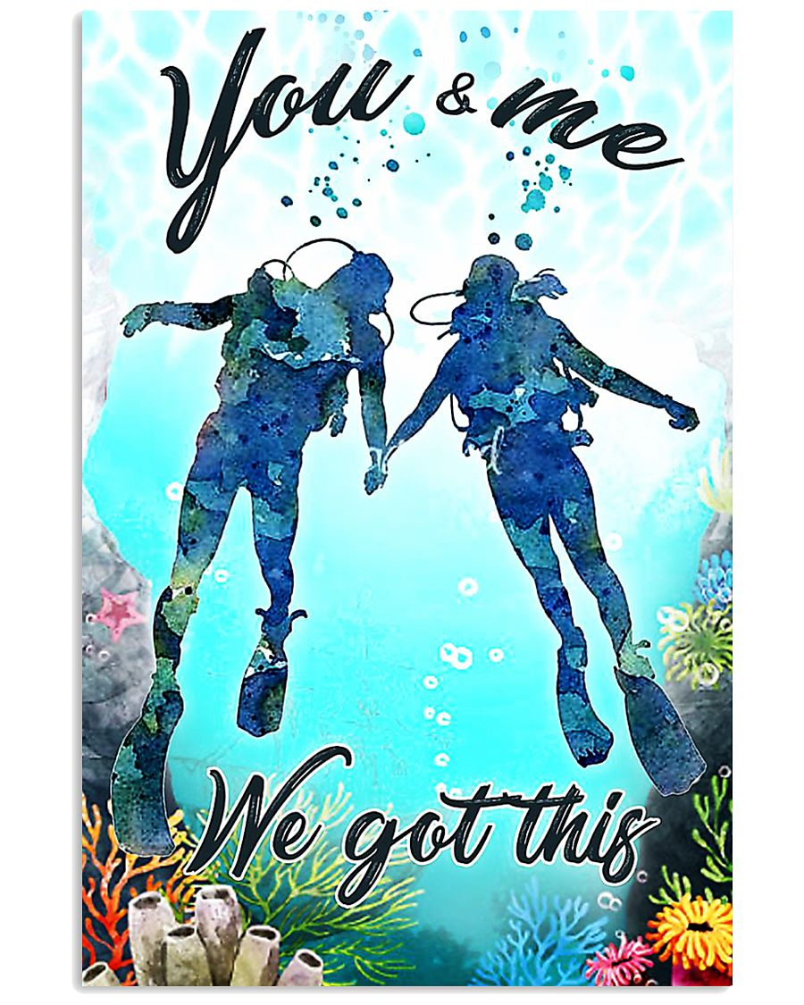 Scuba you and me we got this poster 11x17 Poster