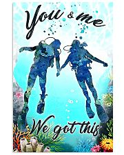 Scuba you and me we got this poster 11x17 Poster front