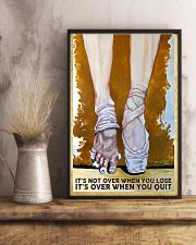 Ballet It's not over when you lose it's over when  11x17 Poster lifestyle-poster-3