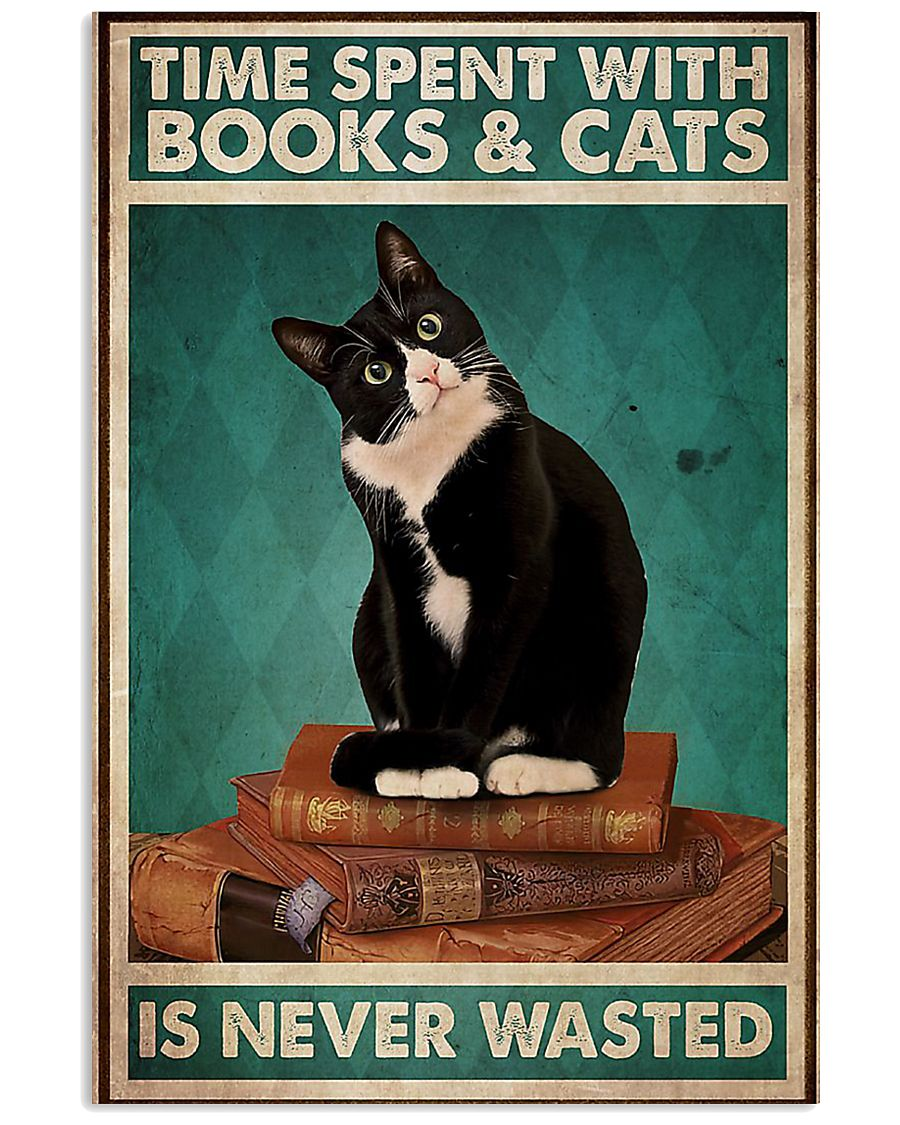 Time spent with books and cats never wasted poster 11x17 Poster
