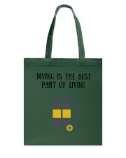 Diving is the best part of living Tote Bag front
