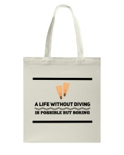A life without diving is possible but boring Tote Bag thumbnail
